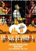 """Spitalul de Urgenta-lansarea albumului """"Bua Bua"""" la Beraria H"""