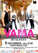 VAMA Acustic pe 8 decembrie la Hard Rock Cafe