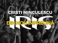 """CRISTI MINCULESCU și IRIS în turneul național """"Din nou împreună"""" - Sala Polivalenta"""