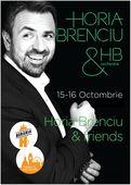 Horia Brenciu & Friends in Orasul cu Chef de Viata