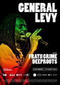 THE FRESH - GENERAL LEVY, FRATII GRIME, DEEPROOTS