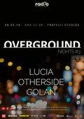 Overground Nights #3: Lucia, Otherside si Golan pe 8 aprilie la Fratelli Studios