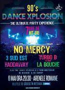 90's DANCE XPLOSION: NO MERCY, TURBO B (ex-SNAP!), HADDAWAY, LA BOUCHE si 3 SUD EST