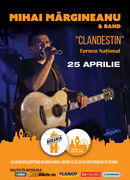"MIHAI MĂRGINEANU & BAND - ""CLANDESTIN"" - TURNEU NATIONAL"