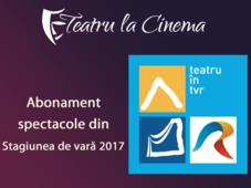 Abonament Family Iulie 2017- Stagiunea Vara 2017 - Grădina TVR