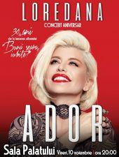 """""""Ador"""" – Loredana – Concert aniversar – 30 de ani de la lansarea albumului """"Buna seara, iubite!"""""""