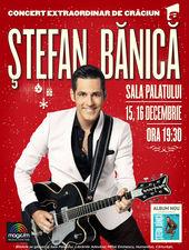 Stefan Banica – Concert Extraordinar de Craciun 2017