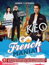 French Mania: Keo, Alexandra Ungureanu și Gabriel Cotabiță