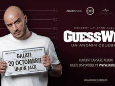 Concert lansare album: Guess Who - Un Anonim Celebru (Galați)