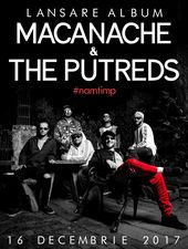 Macanache & The Putreds - lansare de album