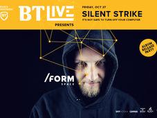 Silent Strike -BT Live at /FORM SPACE