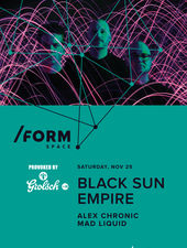 Black Sun Empire at /FORM SPACE