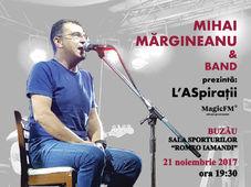 """Turneu """"L' ASpiratii"""": Mihai Margineanu la Buzau"""