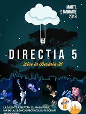 Concert Direcția 5 la Berăria H