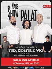 Teo, Vio si Costel - Mare Show La Palat!