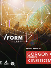 Gorgon City presents Kingdom at /FORM Space