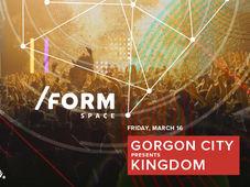 Gorgon City presents Kingdom at /FORM Space