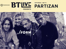 BT Live Presents Partizan at /FORM Space