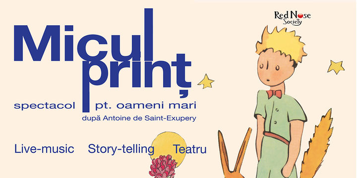 Spectacol de teatru MICUL PRINȚ - spectacol pt oameni mari