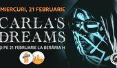 CARLA'S DREAMS ȘI PE 21 FEBRUARIE LA BERĂRIA H
