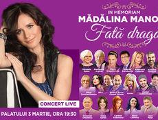 Concert Extraordinar  In Memoriam  MĂDĂLINA MANOLE - Fată dragă