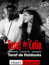 Taraf de Caliu, legendele din Taraf de Haidouks, în True Club