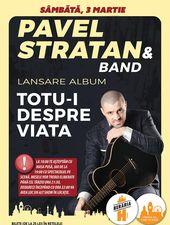 "Pavel Stratan - Lansare de Album - ""Totu-i despre viață"""
