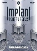 Implant Pentru Refuz - Între-Deschis Tour