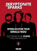 The Kryptonite Sparks: Interlocutor Tour