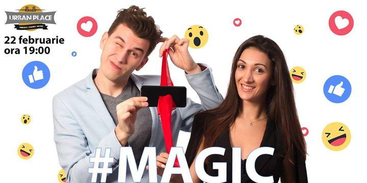 #Magic cu Eduard și Bianca