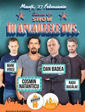 În aplauzele dvs: Dan Badea, Natanticu, Radu Bucălae, Nane Voicu