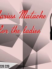 Marius Matache for the ladies @Mojo