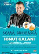 Seară Grecească: Ionuț Galani & Ansamblul Asteria
