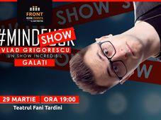 Galați: Mindshow by Vlad Grigorescu