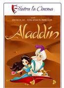 Alladin - Teatru la Cinema | Auchan Titan
