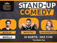 Brăila: Stand-up comedy cu Micutzu, Ana-Maria & Bucălae Show 1