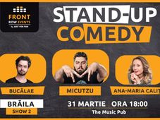 Brăila: Stand-up comedy cu Micutzu, Ana-Maria & Bucălae Show 2