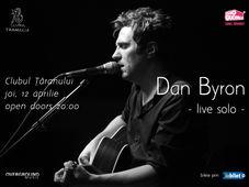 Dan Byron – live solo set pe 12 aprilie la Clubul Țăranului