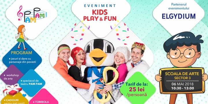 KIDS PLAY&FUN  si spectacol PAM PAM