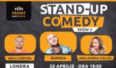 Londra 3: Stand-up comedy cu Bordea, Ana-Maria Calița & Nelu Cortea