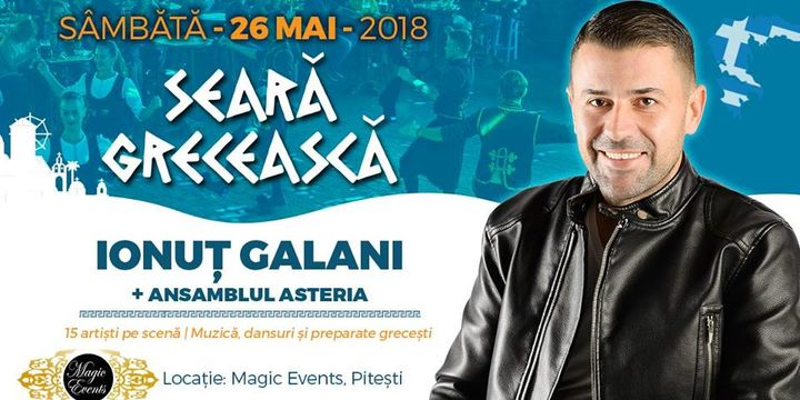 Seară Grecească: Ionuț Galani + Ansamblul Asteria   Pitești