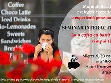 Seminar interactiv: La o cafea cu banii și timpul tău