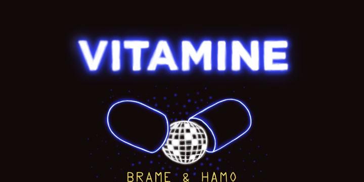 Vitamine w/ Brame & Hamo, X-Coast and Artrax