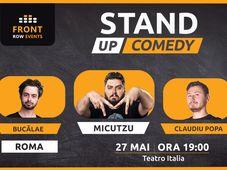 Roma: Stand-up comedy cu Micutzu, Bucălae & Claudiu Popa