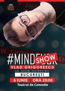 București: Mindshow by Vlad Grigorescu