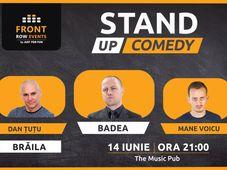 Brăila: Stand-up comedy  cu Badea, Dan Țuțu & Mane Voicu