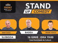 Slobozia: Stand-up comedy  cu Badea, Dan Țuțu & Mane Voicu