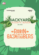 Robin and the Backstabbers la Expirat / Backyard Acoustic Season / 28.06