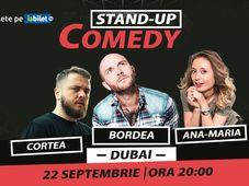 Dubai: Stand-up comedy cu Bordea, Nelu Cortea & Ana-Maria Calița