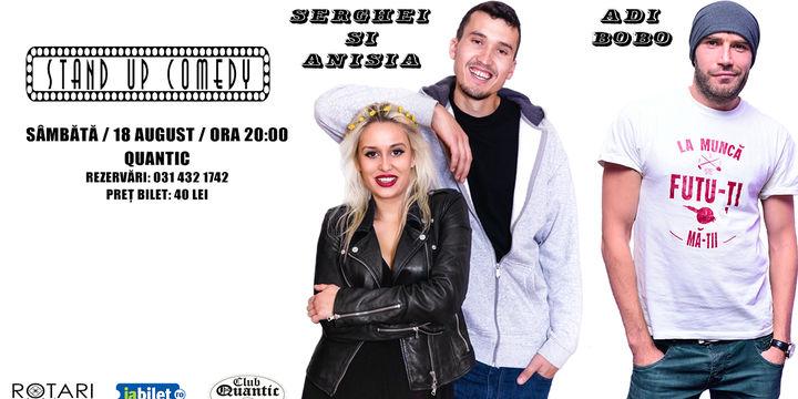 Stand-Up Comedy cu Adi Bobo, Serghei si Anisia